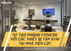 thiết bị tập gym tại nhà
