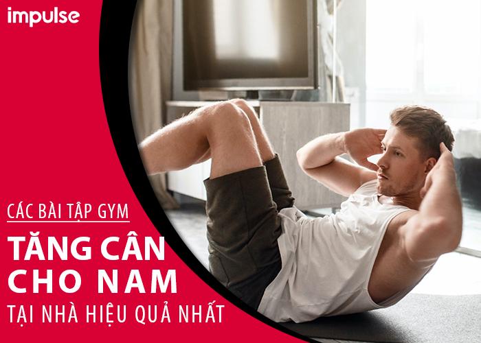 các bài tập gym tăng cân cho nam tại nhà