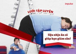 Lười tập luyện, liệu nhịn ăn có giúp bạn giảm cân?