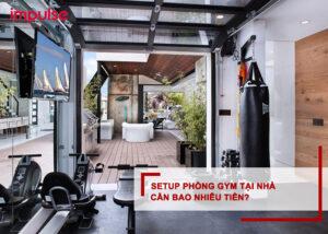 setup phòng gym tại nhà cần bao nhiêu tiền