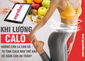 Hướng dẫn cách tự tính calo như thế nào để giảm cân an toàn?