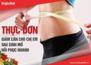 thực đơn giảm cân cho mẹ sau sinh mổ