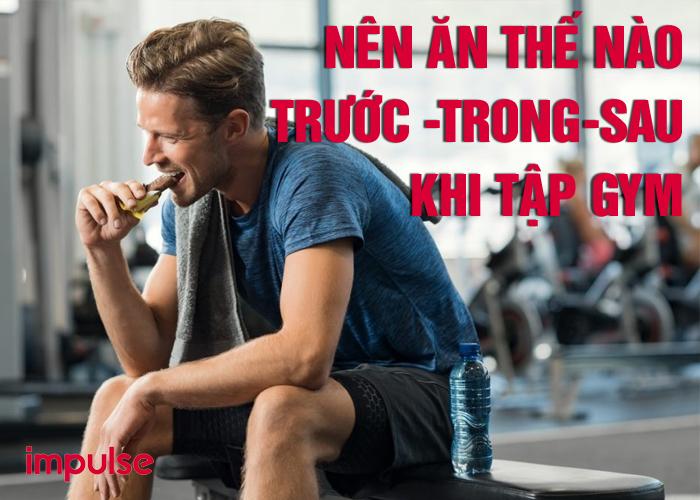 nên ăn gì trước và sau khi tập gym
