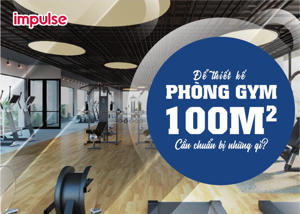 thiết kế phòng gym 100m2
